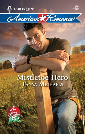 Mistletoe Hero ebook by Tanya Michaels