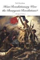 How Revolutionary Were the Bourgeois Revolutions? (Abridged Edition) - (Abridged Edition) ebook by Neil Davidson