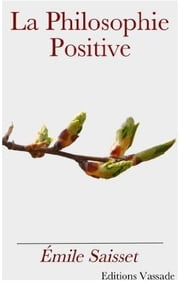 La philosophie positive ebook by Kobo.Web.Store.Products.Fields.ContributorFieldViewModel