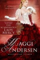 「The Scandalous Lady Mercy: The Baxendale Sisters Book Five」(Maggi Andersen著)