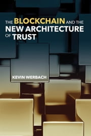 The Blockchain and the New Architecture of Trust eBook by Kevin Werbach