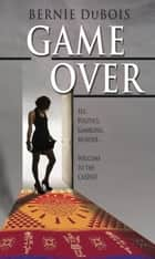 Game Over ebook by Bernie DuBois