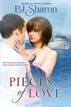 Pieces of Love ebook by PJ Sharon