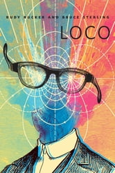 Loco - A Tor.Com Original ebook by Rudy Rucker,Bruce Sterling