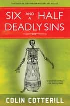 Six and a Half Deadly Sins ebook by Colin Cotterill
