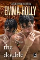 Tales of the Djinn: The Double ebook by Emma Holly