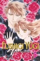 Fushigi Yûgi, Vol. 5 (VIZBIG Edition) ebook by Yuu Watase,Yuu Watase