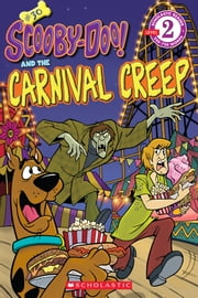 Scholastic Reader Level 2: Scooby-Doo and the Carnival Creep ebook by Sonia Sander,Duendes del Sur