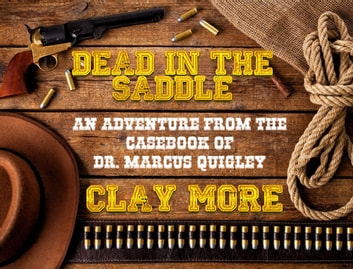 Dead In The Saddle ebook by Clay More
