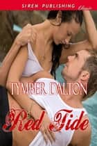 Red Tide ebook by Tymber Dalton
