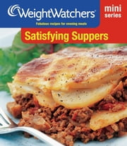 Weight Watchers Mini Series: Satisfying Suppers ebook by Weight Watchers