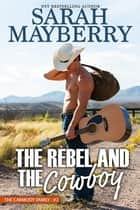 The Rebel and the Cowboy ebook by Sarah Mayberry