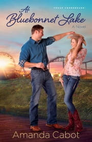 At Bluebonnet Lake (Texas Crossroads Book #1) - A Novel ebook by Amanda Cabot