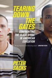 Tearing Down the Gates: Confronting the Class Divide in American Education: Chapter One ebook by Sacks, Peter