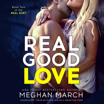 Real Good Love - Book Two of the Real Duet audiobook by Meghan March