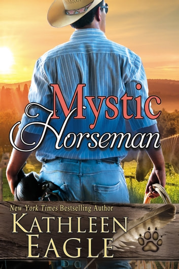 Mystic Horseman - A Sequel to Ride a Painted Pony ebook by Kathleen Eagle