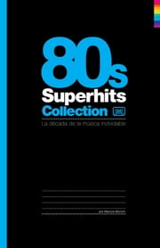 80's Superhits Collection: La década de la música inolvidable ebook by Music Brokers