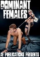 Dominant Females ebook by AE Publications
