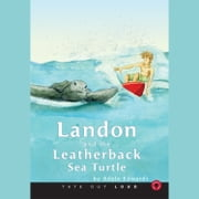 Landon and the Leatherback Sea Turtle audiobook by Adele Edwards