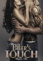 The Biker's Touch - Ghosts of the Prairie Motorcycle Club Series, #2 ebook by Regina Fox