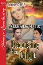 Discovering Her Delight ebook by Melody Snow Monroe