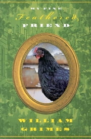 My Fine Feathered Friend ebook by William Grimes