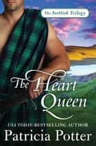 The Heart Queen ebook by Patricia Potter