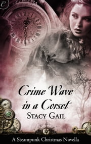 Crime Wave in a Corset ebook by Stacy Gail