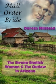 The Strong English Woman & The Outlaw In Arizona (Mail Order Bride) ebook by Doreen Milstead