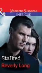 Stalked (Mills & Boon Intrigue) (The Men from Crow Hollow, Book 2) ebook by Beverly Long
