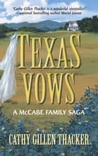 Texas Vows: A McCabe Family Saga ebook by Cathy Gillen Thacker