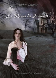 Le Manoir des Immortels - Les Soupirs de Londres - 1 ebook by Ambre Dubois