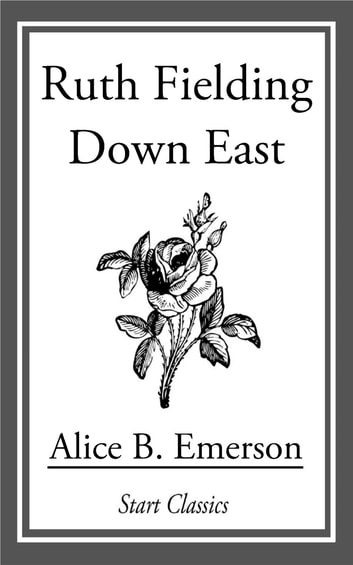 Ruth Fielding Down East ebook by Alice B. Emerson