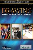 Drawing - Techniques, Styles, Instruments, and Practice ebook by Trenton Hamilton, Kathy Campbell