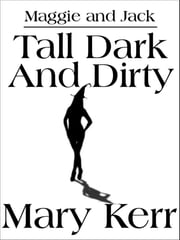 Tall Dark and Dirty ebook by Mary Kerr