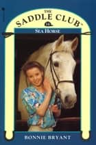 Saddle Club Book 14: Sea Horse ebook by Bonnie Bryant-Hiller