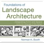 Foundations of Landscape Architecture ebook by Norman Booth