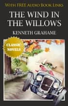 THE WIND IN THE WILLOWS Classic Novels: New Illustrated ebook by