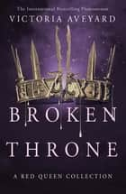 Broken Throne eBook by Victoria Aveyard