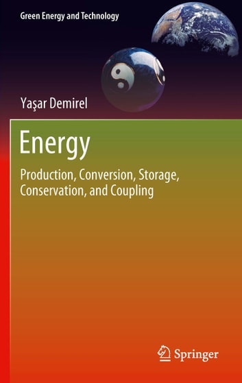 Energy - Production, Conversion, Storage, Conservation, and Coupling ebook by Yaşar Demirel