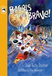 Bagels the Brave ebook by Joan Betty Stuchner,Whamond