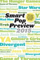 Smart Pop Preview 2015 ebook by George Beahm
