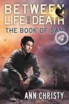 Between Life and Death: The Book of Sam ebook by Ann Christy