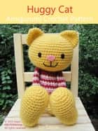Huggy Cat - Amigurumi Crochet Pattern ebook by