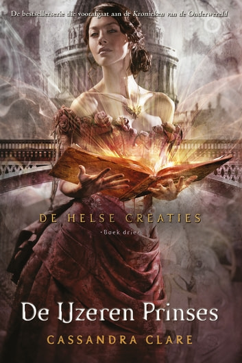 De Helse Creaties 3 - De IJzeren Prinses ebook by Cassandra Clare
