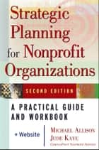 Strategic Planning for Nonprofit Organizations ebook by Michael Allison,Jude Kaye
