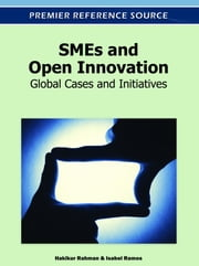 SMEs and Open Innovation - Global Cases and Initiatives ebook by Hakikur Rahman,Isabel Ramos