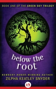 Below the Root ebook by Zilpha Keatley Snyder