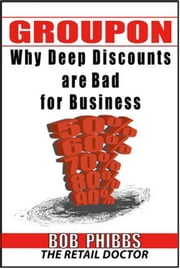 Groupon: You Cant Afford It ebook by Bob Phibbs