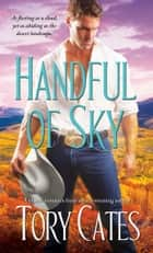 Handful of Sky ebook by Tory Cates